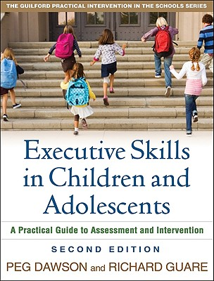 Executive Skills in Children and Adolescents By Dawson, Peg/ Guare, Richard